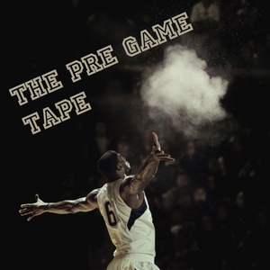The Pre-Game Tape