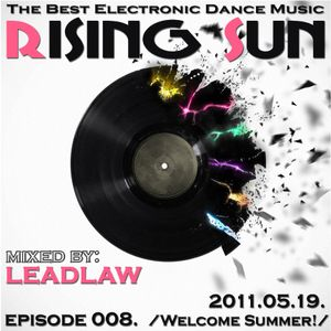 LEADLAW - Rising Sun 008. 2011.05.19.