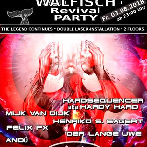 UWE@WALFISCH Revival Party (03.08.2018)