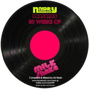 DJ Nash - 50 Weeks of Milkshake!