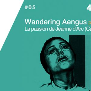 """Daydreaming Sessions #05 - Wandering Aengus plays on """"La Passion de Jeanne d'Arc"""""""