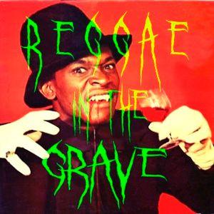 Reggae in the Grave