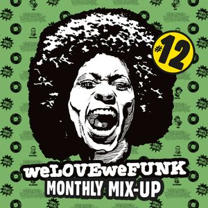 weLOVEweFUNK Monthly Mix-up! #12 w/ DEES
