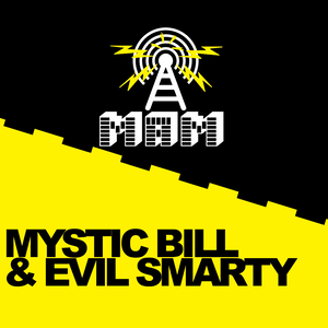 MAM Radio - Mystic Bill & Evil Smarty