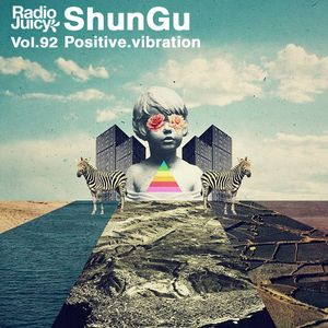 Radio Juicy Vol. 92 (Positive.vibration by ShunGu)