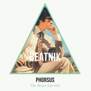 Phorsus 'The Bruce Lee' Beatnik Mix