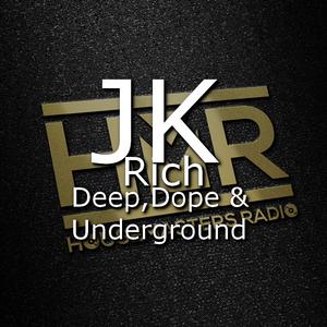 JK RICH - Deep Dope & Underground Session 4