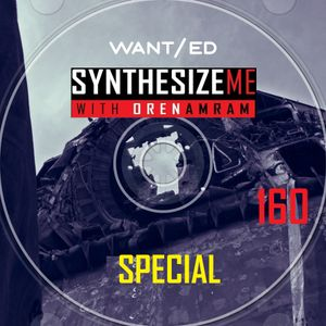 Synthesize Me #160 - 21/02/2016 - Hour 3 - WANTed special
