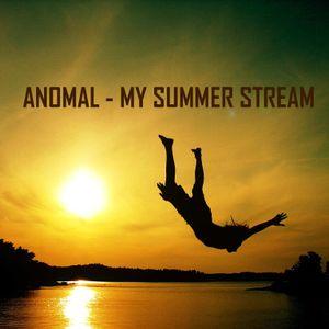 Anomal - My summer stream