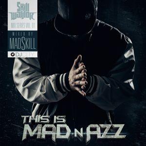Skill Warriorz MixSeries Vol 01 - MadSkill - This Is Mad-n-Azz [DJCity Podcast June 2015]