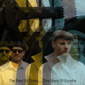 The Best Of Times - The Story Of Eurotix