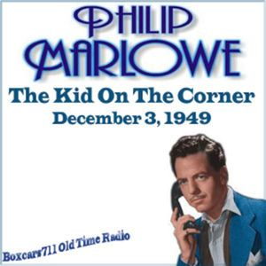 The Adventures Of Philip Marlowe - The Kid On The Corner (12-03-49)-
