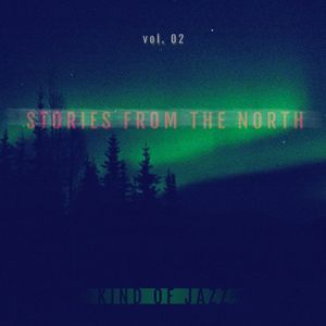 Kind of Jazz - Stories From the North vol. 02