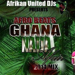 GHANA - NAIJA AFFAIR DJ Zaga & DJ Ise