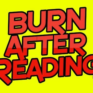 BURN After Reading 14th March 2014