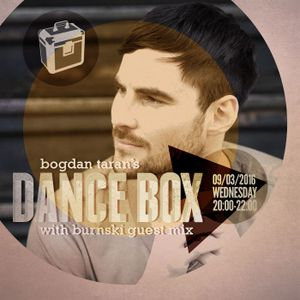 Dance Box - 09 Mar 2016 feat. Burnski guest mix