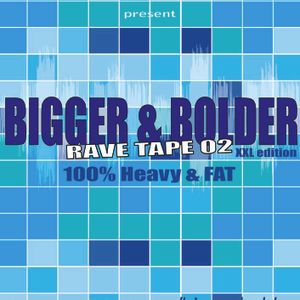 Bigger & Bolder - Eclectik Rave Mix 2 by Da Carrot