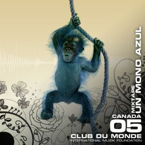 Club du Monde @ Canada - Un Mono Azul - jul/2010