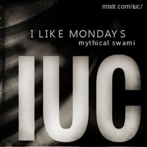 I LIKE MONDAYS - MYTHICAL SWAMI