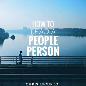 168: How To Lead A People Person
