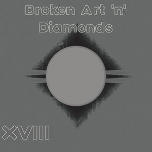 Broken Art 'n' Diamonds XVIII