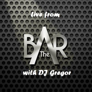 Live from THE BAR COMPLEX with DJ Gregor - Saturday, March 3rd, 2018