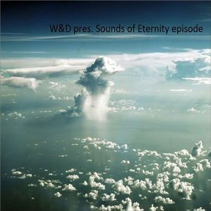 W&D - Sounds of Eternity Episode 016 (Chillout & Ambient Radio Show)