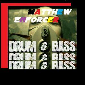 Matthew Enforcer - Drum and Bass Mix