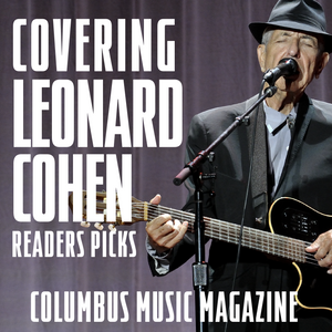 COVERING LEONARD COHEN - COLUMBUS MUSIC MAGAZINE READERS PICKS