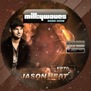 Milkywaves - EP70 - Jason Heat