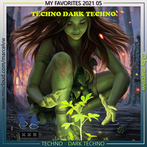 My Favorites 2021 05 TECHNO DARK TECHNO