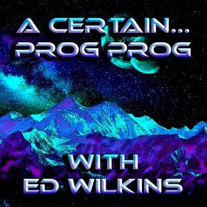 A Certain... Prog Prog Ep. 80 - Slightly Fresh But Listenable