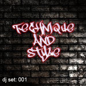 Technique and Style - DJ Set Podcast 001