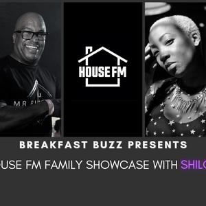 Mr Buzzhard - The Breakfast Buzz Presents House FM Family Showcase with Shiloh 25 SEP 2021