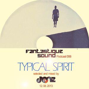 Fantastique Sound Podcast 006: Donz - Typical Spirit