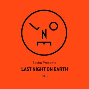 Sasha presents Last Night On Earth | Show 048 (April 2019) - with a guest Mix from Denney