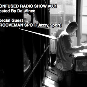 Confused Radio Show #001 Guest Dj Grooveman Spot