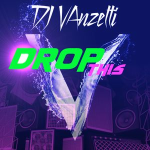 Drop This - DJ vanzetti Live part 1
