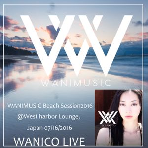 WANICO LIVE_Beach sessinon_16/07/2016@West Harbor Lounge