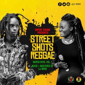 Street Shots Reggae Vol.1 [March 2019] @ZJHENO