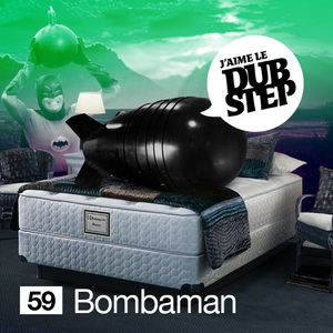 Bombaman - J'aime le Dubstep Mix