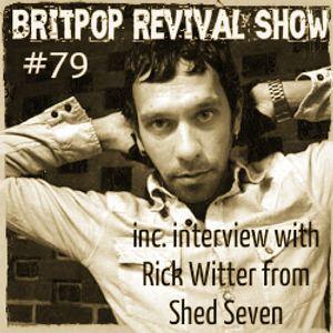 Britpop Revival Show #79 ft. Rick Witter interview 13th August 2014