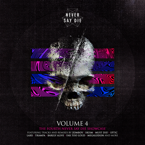 Never Say Die Vol. 4 Continuous Mix by SKisM