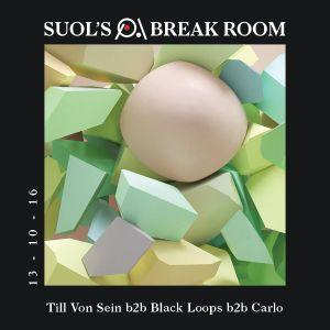 Till Von Sein b2b Black Loops b2b Carlo at Suol's Break Room