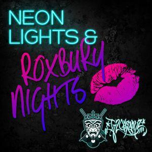 Neon Lights & Roxbury Nights