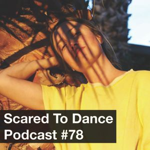 Scared To Dance Podcast #78