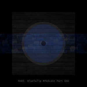 Mars - BLUE TULIP #Podcast PART ONE