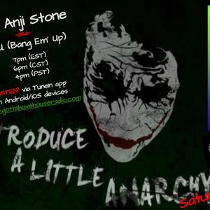 """Anarchy Saturdays w/""""DJ"""" Anji Stone on Gottahavehouseradio.com #1"""