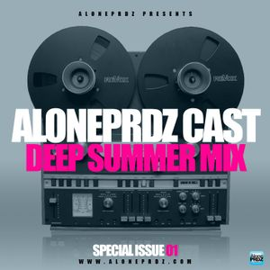 ALONEPRDZ CAST EPISODE 8 - DEEP SUMMER MIX (S.I)