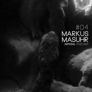 ABYSSAL PODCAST 04 | MARKUS MASUHR